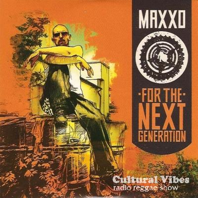 Cultural Vibes - Radio Reggae show - Maxxo - For the Next Generation