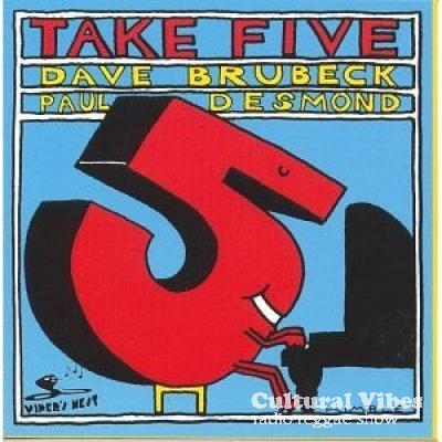 Cultural Vibes - Radio Reggae show - Part 1 - Intro : Take Five (Tribute To Dave Brubeck)