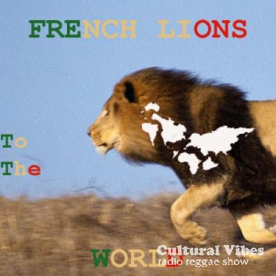 Cultural Vibes - Radio Reggae show - Part 2 - French Lions To The World - Part 2 (1/2)