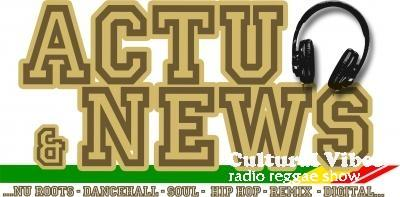 Cultural Vibes - Radio Reggae show - Part 1 - Strictly News & Actu - Set 048 - From Anthony Johnson to Turbulence  - From New Roots to DanceHall !!!