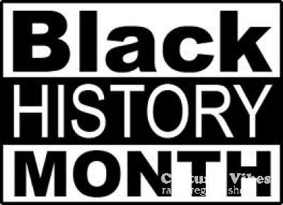 Cultural Vibes - Radio Reggae show - Part 1 - Black History Month Celebration