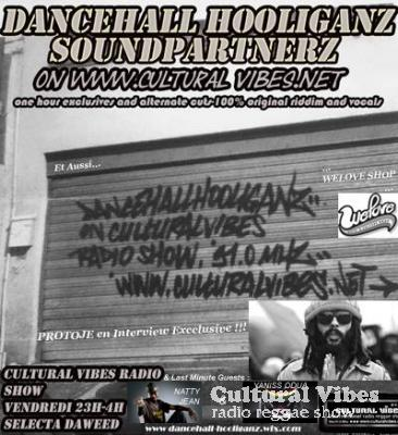 Cultural Vibes - Radio Reggae show - 18 Octobre 2013 - Intro / PROTOJE (Exclusiv Interview !!!) / DANCEHALL HOOLIGANZ (Selecta Papa Gassna ina Strictly Excclusiv Dubplate Mix !!!) / NATTY JEAN & YANISS ODUA (Interview & Freestyle !!!) / WELOVE SHOP Session