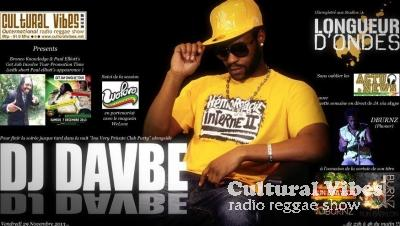 Cultural Vibes - Radio Reggae show - 29 Nov. 2013 - Intro (Get Jah Involve Tour Promotion Time) / WELOVE SHOP Session / NEWS & ACTU / DBURNZ's PHONER / DJ DAVBE (Asso. LONGUEUR D'ONDE) Ina Private Dancehall Party