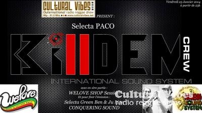 Cultural Vibes - Radio Reggae show - 24 janvier 2014 - WELOVE SHOP Session / Selecta PACO outa KILLDEM CREW SOUND (Ina Late 80's Digital Session) / JU LION & GREEN BEN outa CONQUERING SOUND (New Roots & Dubplate Session)