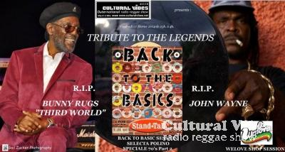 Cultural Vibes - Radio Reggae show - 7 février 2014 - BACK TO BASIC Session alongside Selecta POLINO (Spéciale 70s Part 2) / Tribute To THIRD WORLD / Tribute to JOHN WAYNE / Tribute to BUNNY RUGS / WELOVE SHOP Session
